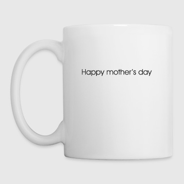 happy mother's day - Mug