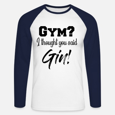 Gym Gym and Gin funny gin motif white - Men's Long Sleeve Baseball T-Shirt