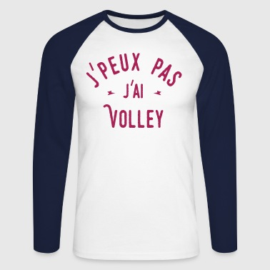 Volley j'peux pas j'ai volley - T-shirt baseball manches longues Homme