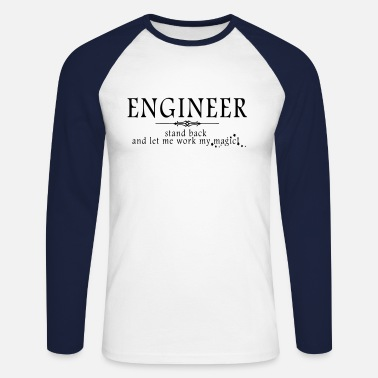 Stand Engineer - Stand Back! - Men's Long Sleeve Baseball T-Shirt