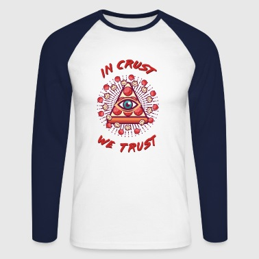 Pizza - in crust we trust - Männer Baseballshirt langarm