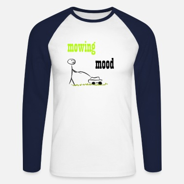 mowing mood, lawn mowing, garden, work, hobby - Men's Longsleeve Baseball T-Shirt