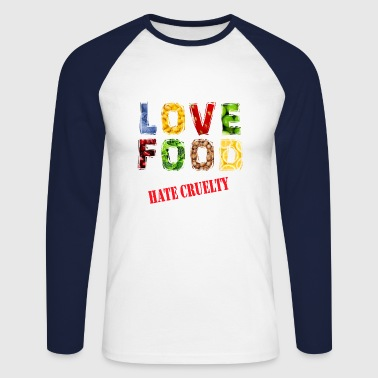 Love food hate cruelty - Men's Long Sleeve Baseball T-Shirt