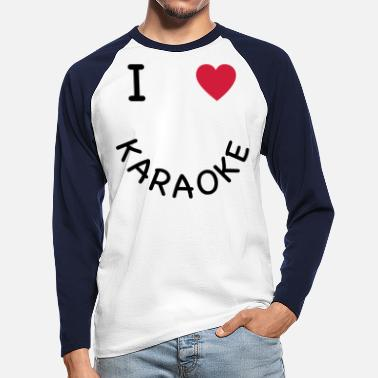 I Heart Karaoke I love karaoke - Men's Longsleeve Baseball T-Shirt