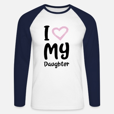 My Mother's Day gift mom mother daughter love quote - Men's Longsleeve Baseball T-Shirt