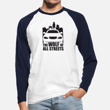Wolf Taxi Driver Wolf Of All Streets Gift - Men's Longsleeve Baseball T-Shirt