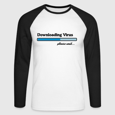 downloading virus... - T-shirt baseball manches longues Homme