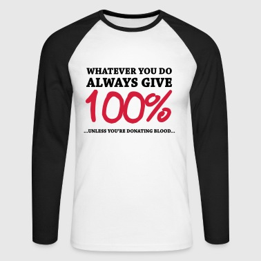 Always give 100%…unless you're donating blood - Langermet baseball-skjorte for menn