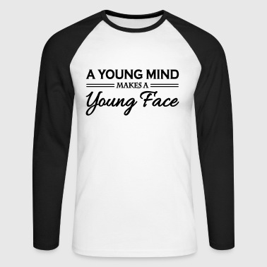 A young mind makes a young face - Men's Long Sleeve Baseball T-Shirt