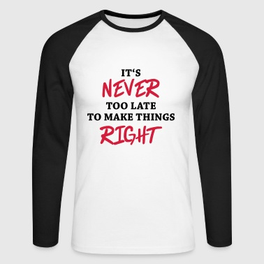 It's never too late - T-shirt baseball manches longues Homme