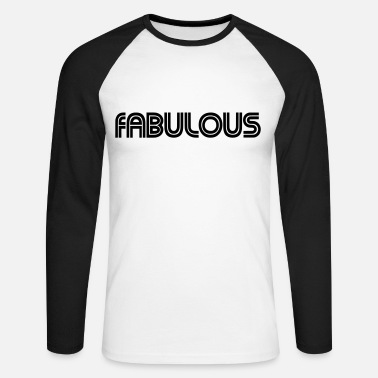 Fabulous Fabulous - Men's Long Sleeve Baseball T-Shirt