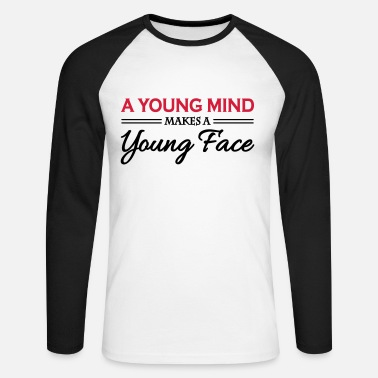Young A young mind makes a young face - Men's Long Sleeve Baseball T-Shirt