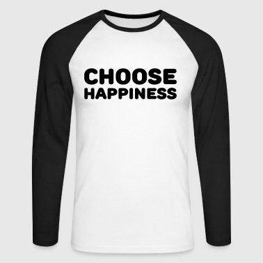 Choose happiness - T-shirt baseball manches longues Homme