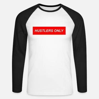 Labour Hustlers Only Graphic - Men's Long Sleeve Baseball T-Shirt