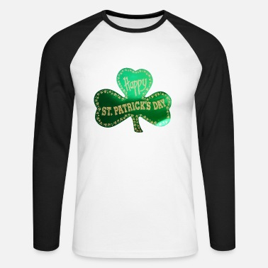 St Patricks Day Happy St. Patricks Day Three leaf clover - Men's Long Sleeve Baseball T-Shirt