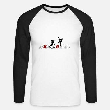 Breakdance #BreakDance - T-shirt baseball manches longues Homme