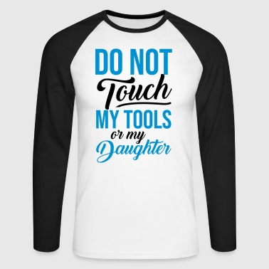 Dochter MY TOOLS DOCHTER - Gifts Father Quote Shirts - Mannen baseballshirt lange mouw