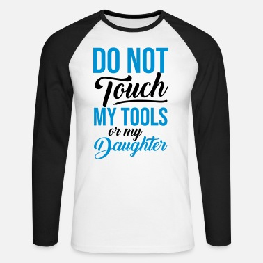 MY TOOLS DAUGHTER - Gifts Father Quote Shirts - Maglietta maniche lunghe baseball uomo