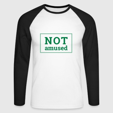 Amusing Not Amused - Men's Long Sleeve Baseball T-Shirt