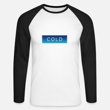 Cold COLD cold winter cold christmas - Men's Longsleeve Baseball T-Shirt