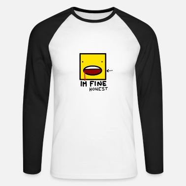 Honest I'm fine....honest - Men's Long Sleeve Baseball T-Shirt