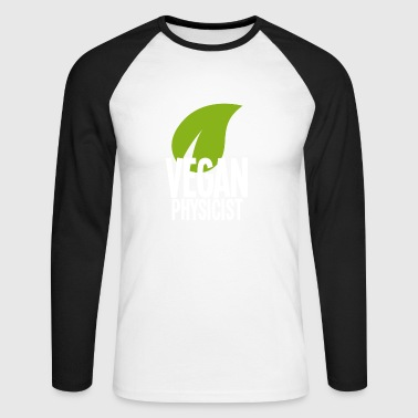 Vegan Vegan Physicist - white - Men's Long Sleeve Baseball T-Shirt