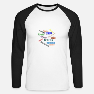 Training Trains - Men's Long Sleeve Baseball T-Shirt