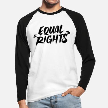 Equal Rights Equal Rights equality - Men's Longsleeve Baseball T-Shirt