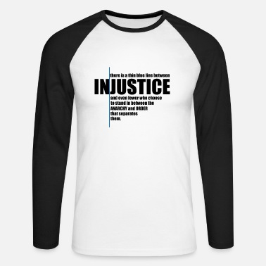 Injustice INJUSTICE! GIFT IDEA - Men's Longsleeve Baseball T-Shirt