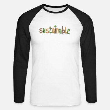 Sustainable sustainable - Men's Longsleeve Baseball T-Shirt