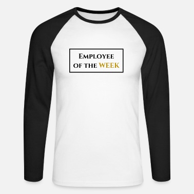 Employee Of Week Employee of the week - Men's Longsleeve Baseball T-Shirt