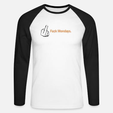 Monday Fuck Mondays - Men's Longsleeve Baseball T-Shirt
