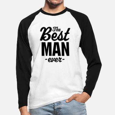 The Best Man Ever - Men's Longsleeve Baseball T-Shirt