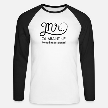Wedding Mr. Quarantine - Wedding Postponed - Men's Longsleeve Baseball T-Shirt