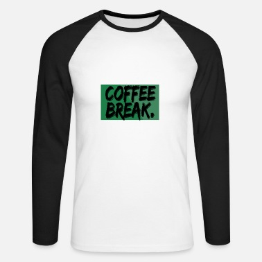 Breaking Coffee break - coffee break - Men's Longsleeve Baseball T-Shirt