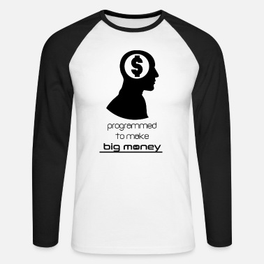 Programmed to make big money - T-shirt manches longues baseball Homme