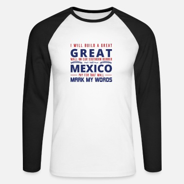 Happy Birthday I WILL BUILD A GREAT Great Wall... - T-shirt manches longues baseball Homme