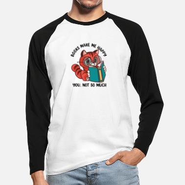 Books Make me Happy you, not so Much - Men's Longsleeve Baseball T-Shirt