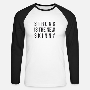 Strong it the new skinny - Men's Longsleeve Baseball T-Shirt