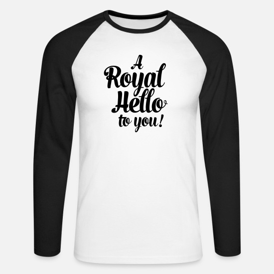 Mummy Langarmshirts - a royal hello to you from the queen - Männer Baseball Langarmshirt Weiß/Schwarz