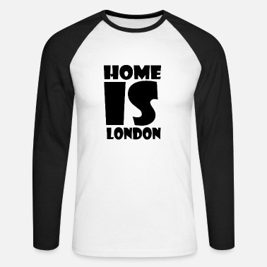 London London - At home is London - Home is London - Men's Longsleeve Baseball T-Shirt