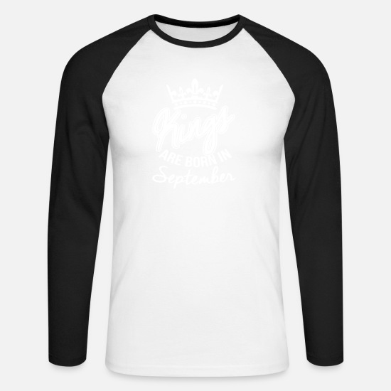 Kings Are Born In September Long sleeve shirts - Born In September - Men's Longsleeve Baseball T-Shirt white/black
