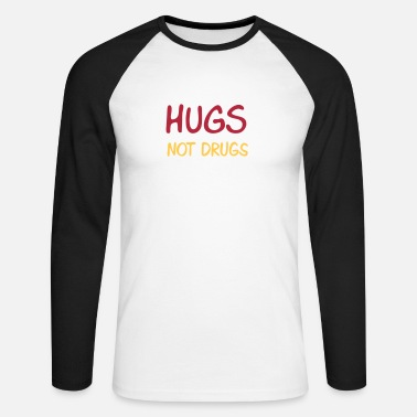 Provocation hugs not drugs - T-shirt manches longues baseball Homme