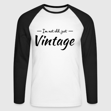 I'm not old, just vintage - Men's Long Sleeve Baseball T-Shirt