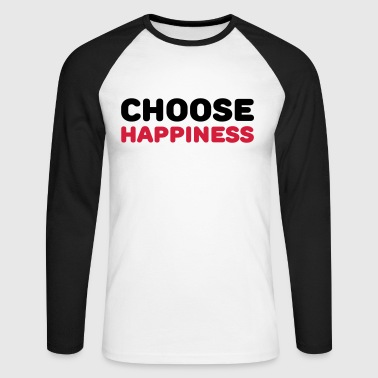 Choose happiness - Mannen baseballshirt lange mouw