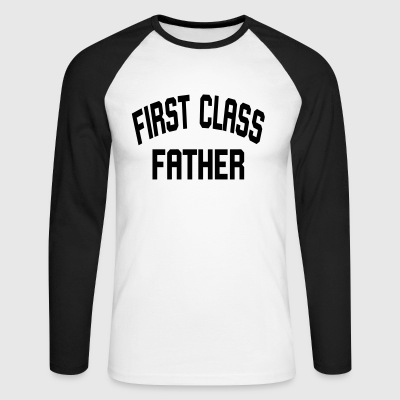 First Class Father - Men's Long Sleeve Baseball T-Shirt