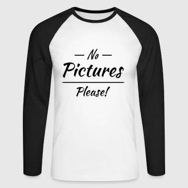 No pictures please! - Men's Long Sleeve Baseball T-Shirt