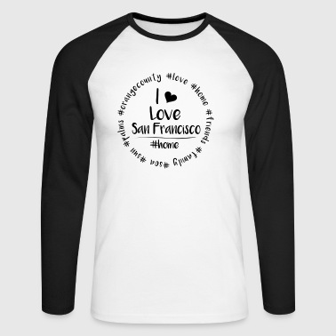 I love San Francisco - Orange County - Men's Long Sleeve Baseball T-Shirt