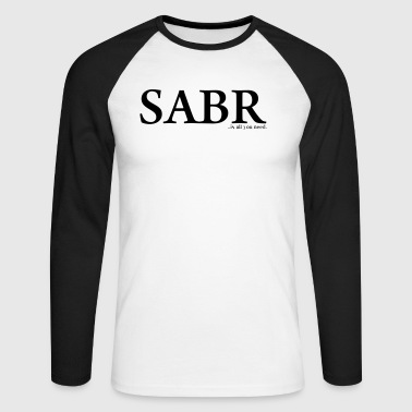 SABR is all you need - Men's Long Sleeve Baseball T-Shirt