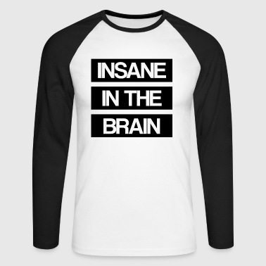 Insane in the Brain old school - Men's Long Sleeve Baseball T-Shirt